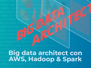 Big data architect con AWS, Hadoop & Spark